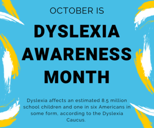 October is National Dyslexia Month.