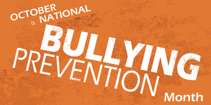 October is Bullying Prevention Month Featured Photo
