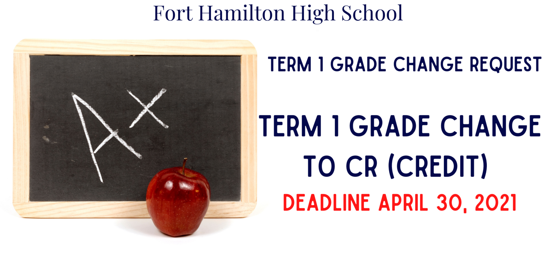 Fort Hamilton High School Term 1 grade change request. Term 1 Grade Change to Credit Deadline April 30, 2021. To the left there is a small chalkboard with an A plus and a red apple
