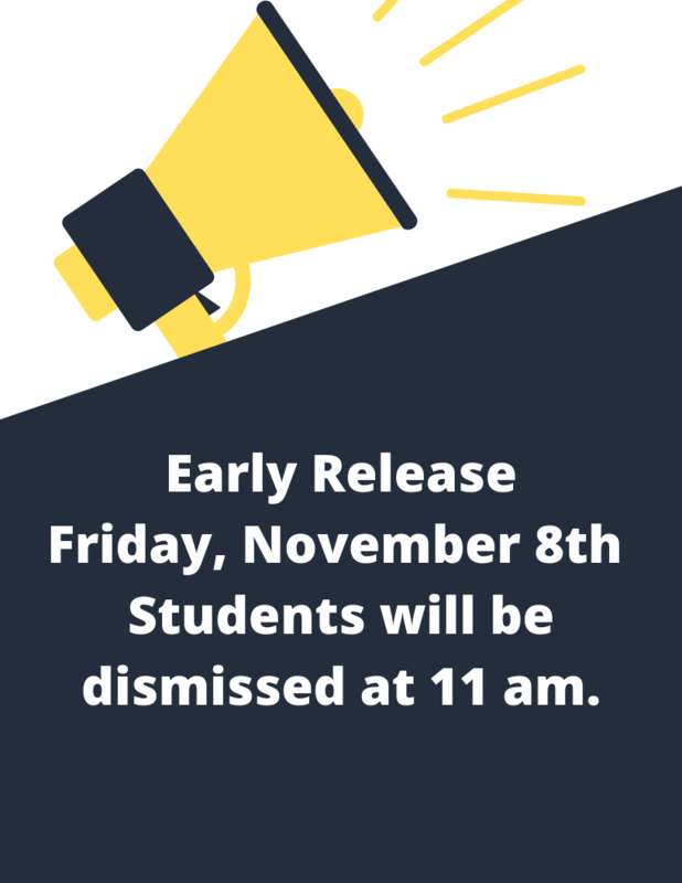 Early Release Friday, November 8th Students will be dismissed at 11 am..png