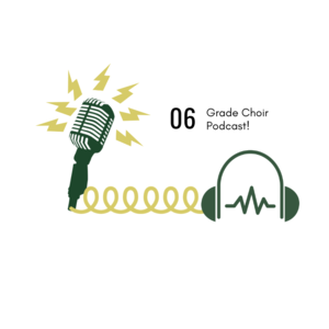 6th Grade Choir Podcast