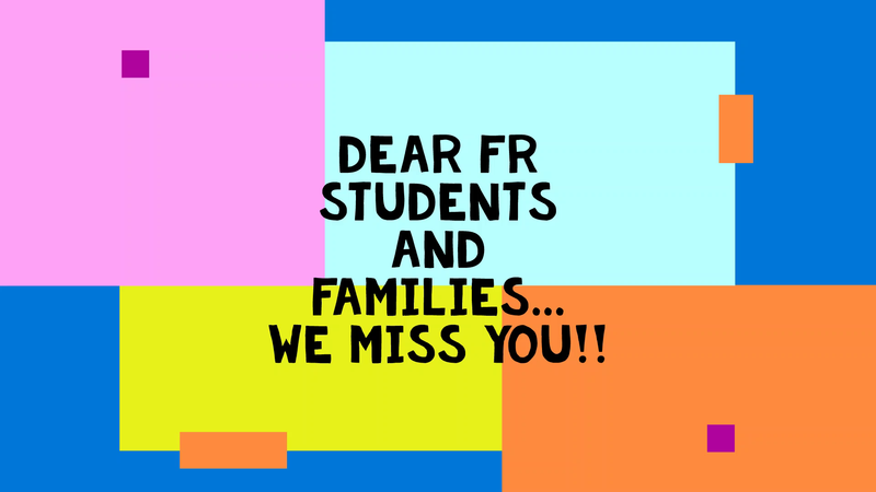 Dear FR Families - WE MISS YOU! video image