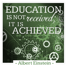 Education is not received; it is achieved.