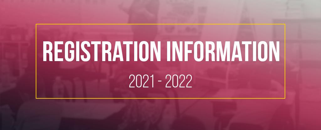 Registration Information for 2021-2022
