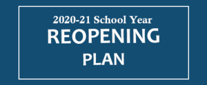 2020-21 School Year Reopening Plan
