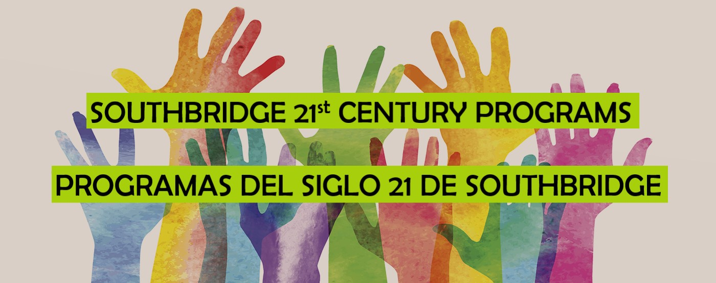 A graphic that says 'Southbridge Public Schools 21st Century Program' in English and in Spanish