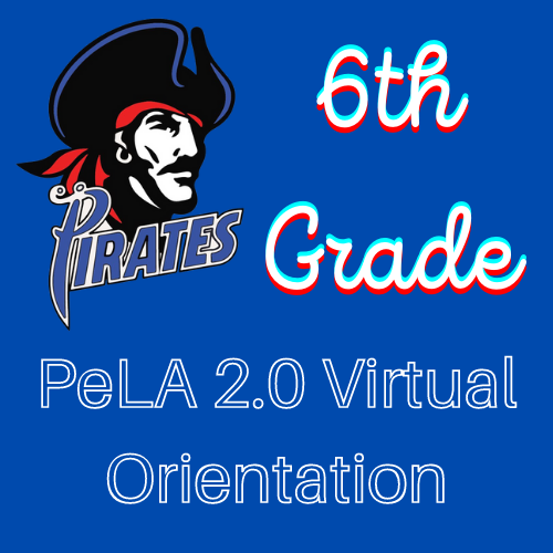 6th Grade PeLA 2.0 Virtual Orientation Video Featured Photo