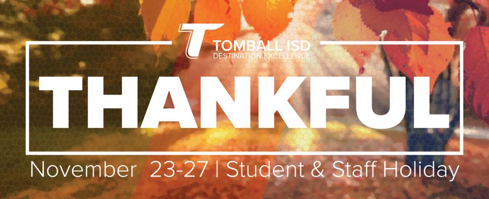 Thankful - Thanksgiving Break - Student & Staff Holiday - November 23-27