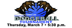 WSISD Education Foundation Dodgeball Tournament Thursday, March 7