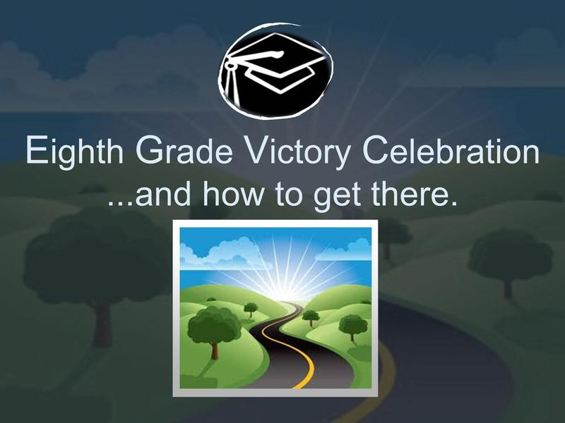 Eight Grade Victory Celebration ...and how to get there. Featured Photo