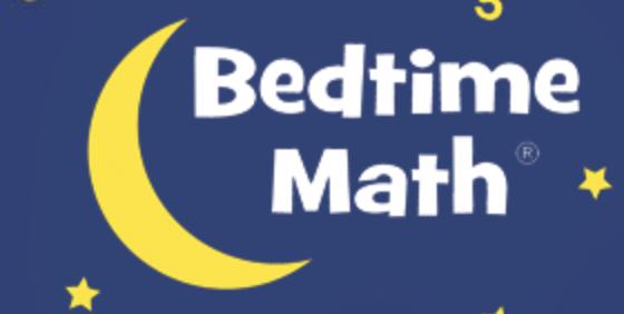 http://bedtimemath.org/?fbclid=IwAR20vfhkzrOG_btI63OQB5vAZEmPAx8K4-YVbatVc6CEWeL4kEkDiG6Ncz0