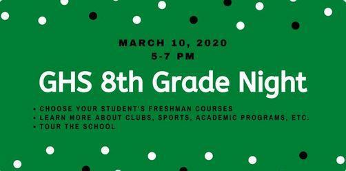 GHS 8th Grade Night March 10th