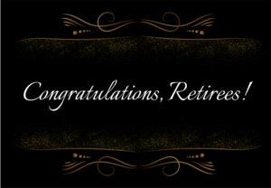 Congratulations, Retirees!