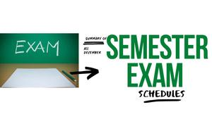 Summary of Semester Exam Schedules