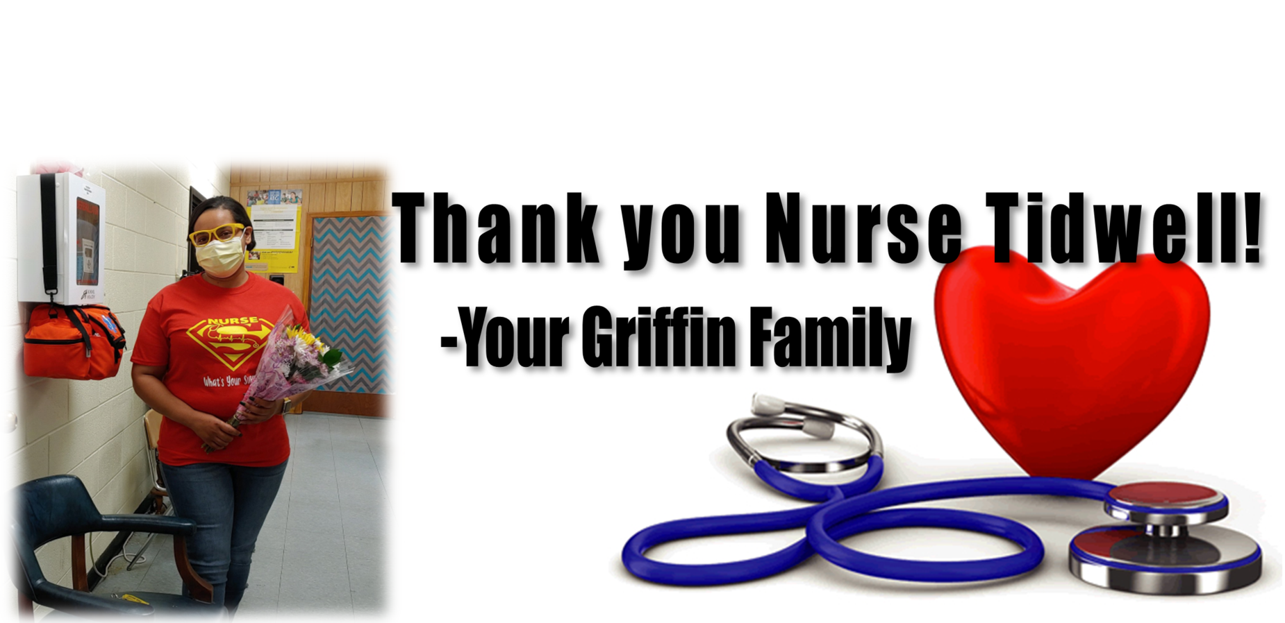 THANK YOU NURSE TIDWELL! YOUR GRIFFIN FAMILY