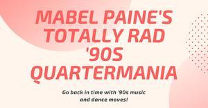 Mabel Paine's Totally Rad '90s Quartermania