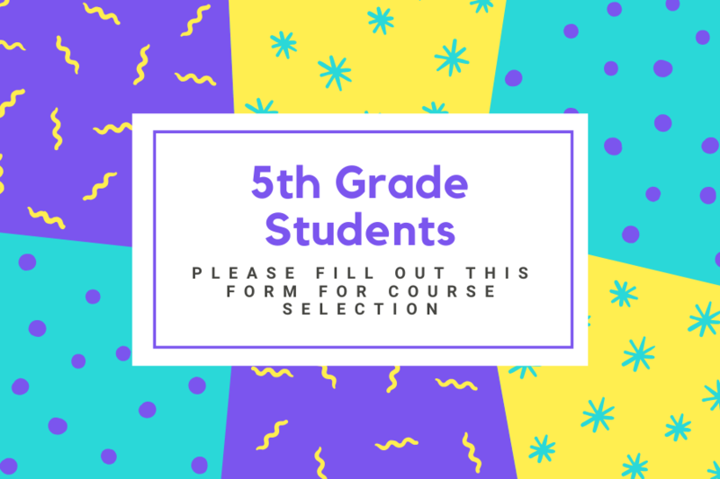 5th grade students are making course selections for Sixth Grade Center