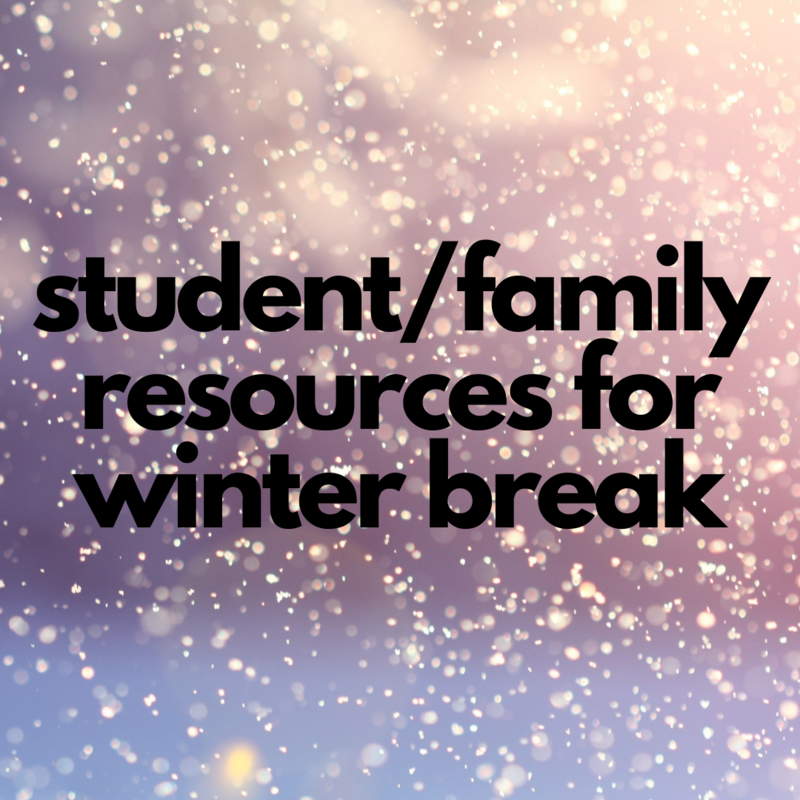 Student/Family Resources for Winter Break Featured Photo