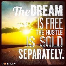 0 0 0 0 19 the dream is free but the hustle is sold sep.jpg