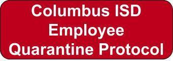 Columbus ISD Employee Protocol