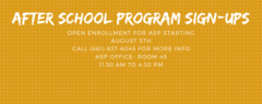 After School Program Sign Ups start August 5th, (661) 837-6045 for more info, ASP office Rm 45 11:30 am to 4:30 pm call
