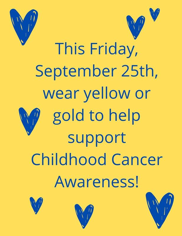 Friday, September 25th, wear yellow or gold to help support Childhood Cancer. (1).jpg