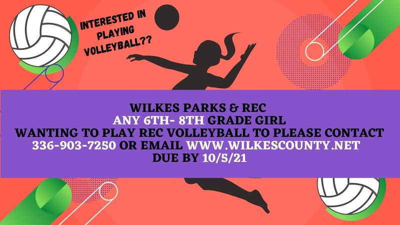 Any 6th, 7th, or 8th grade girl wanting to play rec Volleyball, please contact Wilkes Parks and Rec @ 336-903-7250 or email www.wilkescounty.net before or by 10/5/21.