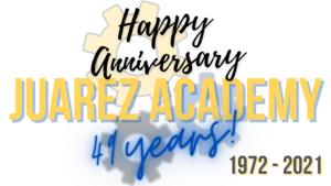 Happy Anniversary Juarez Academy
