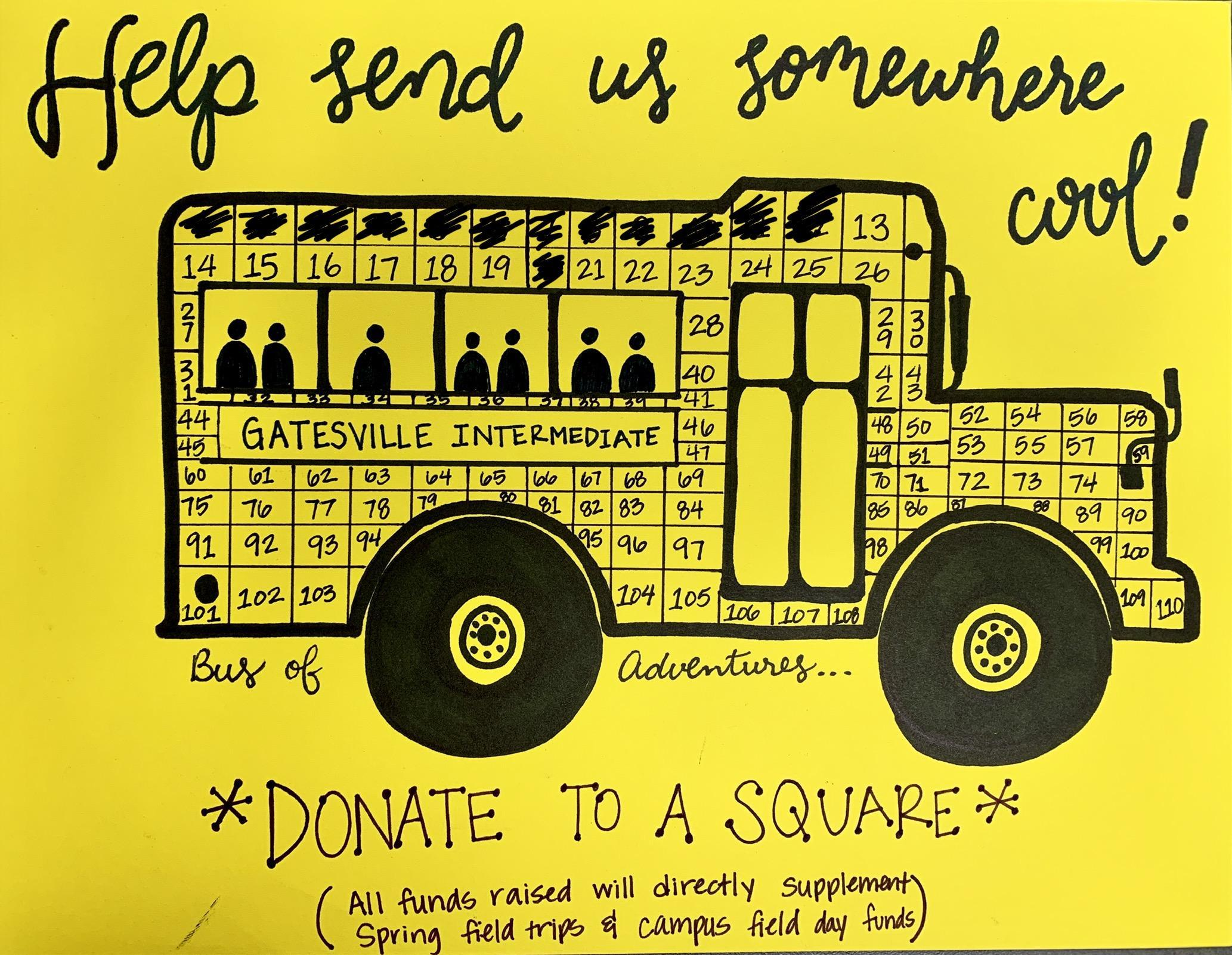 Hop aboard and help send our students on the educational trip of a lifetime! Pick a square and donate!