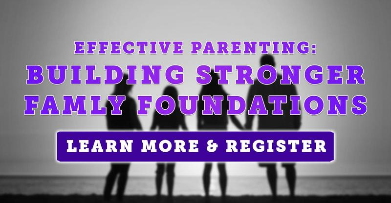 PARN 102 - Effective Parenting: Building Stronger Family Foundations