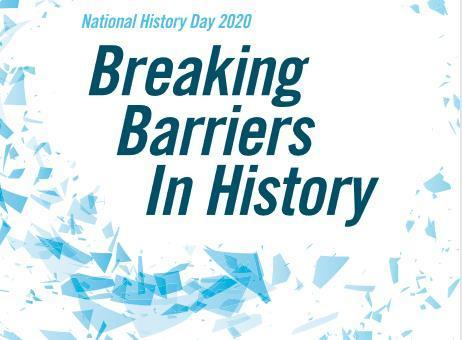 NHD 2020 Theme: Breaking Barriers in History