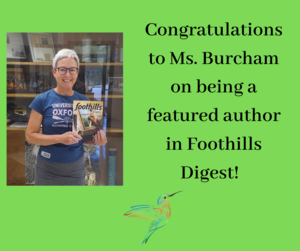 Congratulations to Ms. Burcham on being a featured author in Foothills Digest!