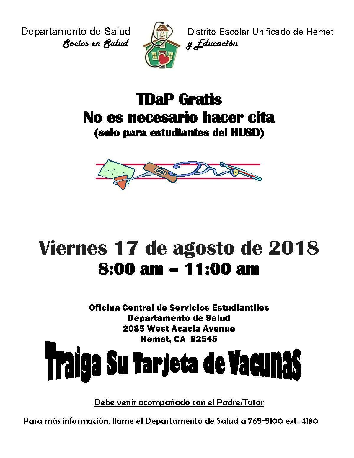 TDaP Gratis No es necesario hacer cita (solo para estudiantes del HUSD)  Viernes 17 de agosto de 2018 8:00 am – 11:00 am
