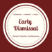 Early Dismissal Wednesday, Thursday and Friday for parent-teacher conferences