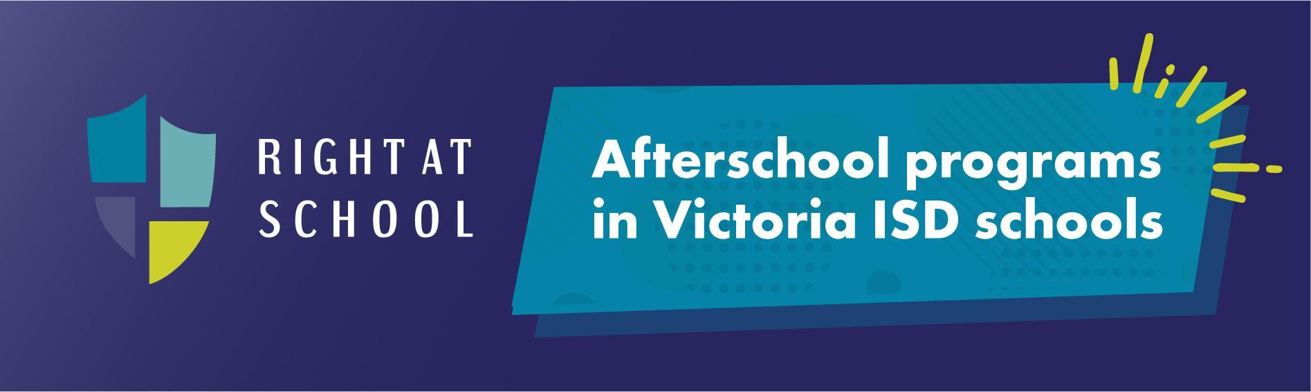 Right at School afterschool programs in Victoria ISD