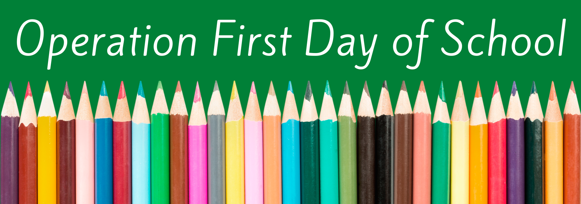 graphic with colored pencils reads operation first day of school