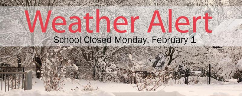 School Closed Monday, February 1 Featured Photo