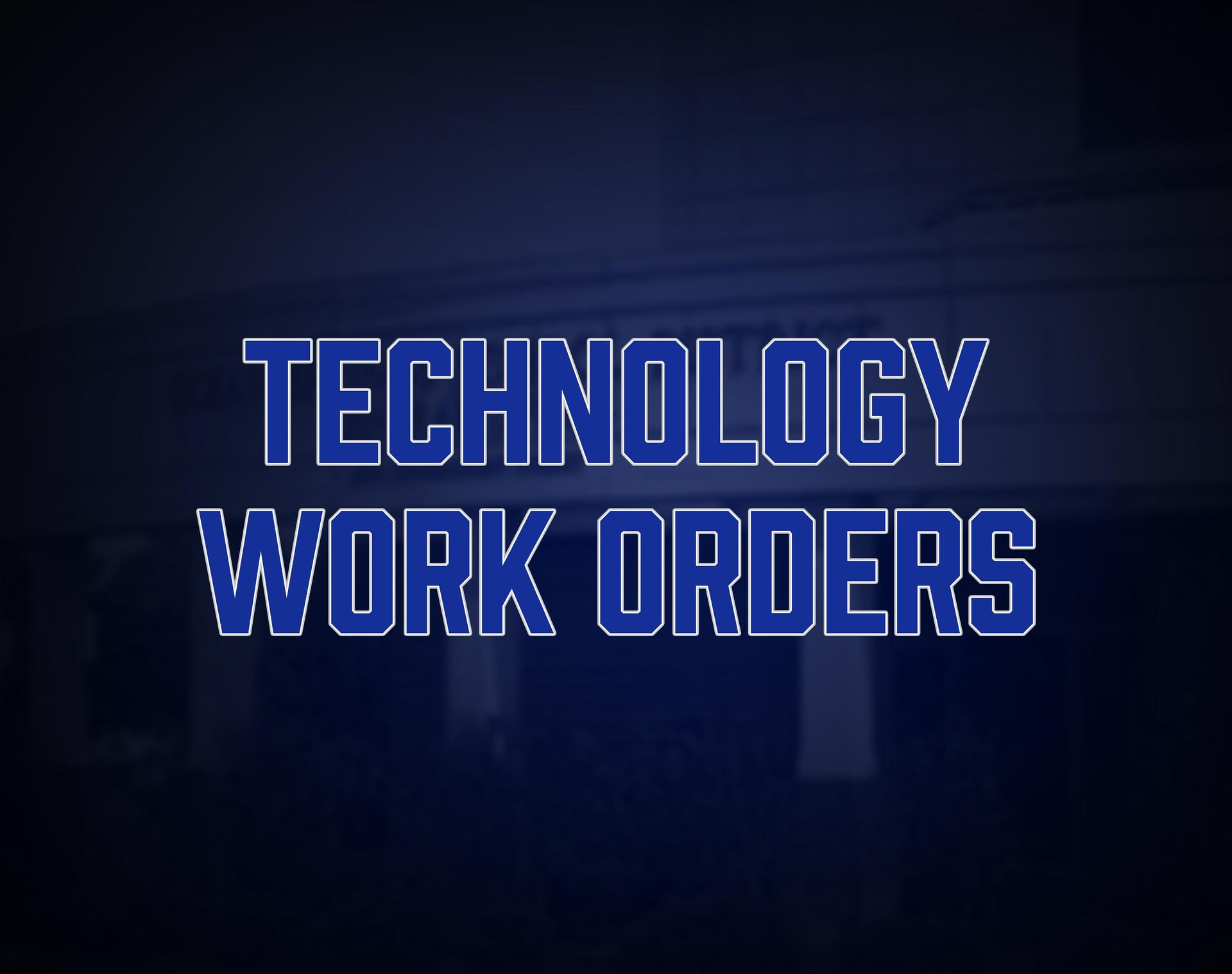 Technology Work Orders