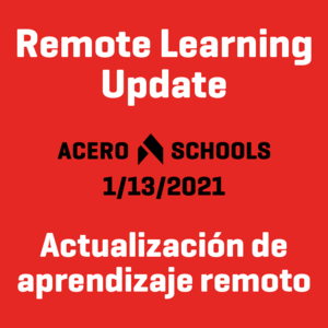 Remote Learning Update - Actualización de aprendizaje remoto in white text on a red background, 1/13/2021 and the Acero Schools logo appear in black