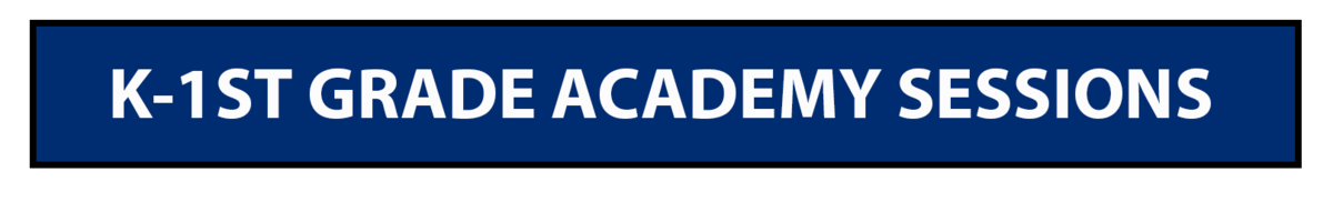 K-1st Grade Academy Sessions