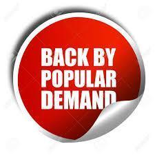 back by popular demand.jpeg