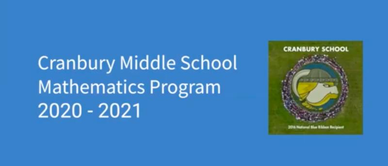 Photo of Cranbury School Logo. Words - Middle School Math Presentation 2020-2021 SY.