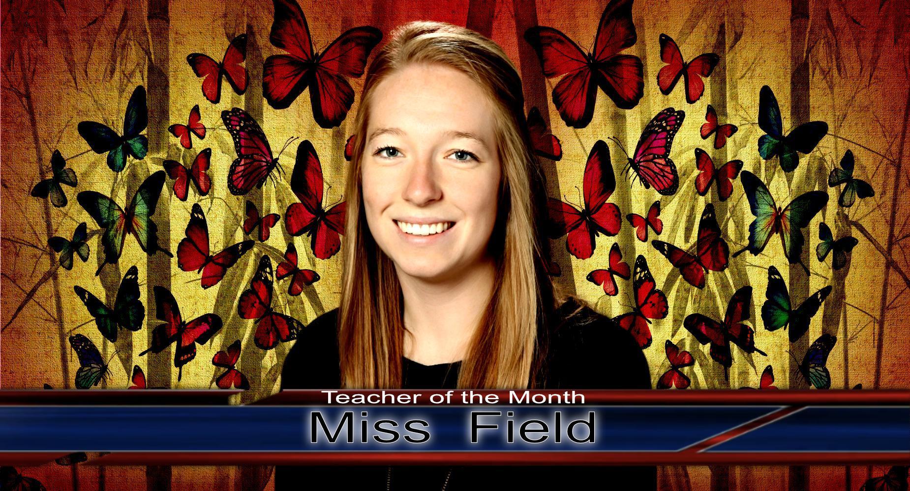 Teacher of the Month - Miss Field