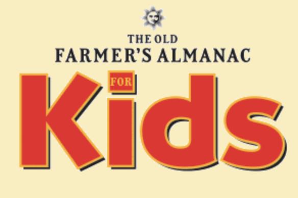https://www.almanac.com/kids?fbclid=IwAR3-s-3tJgz62xLwnA23tS5xeE8YFyq5YDtS3yBLOvaDdscBT756akLbw5w
