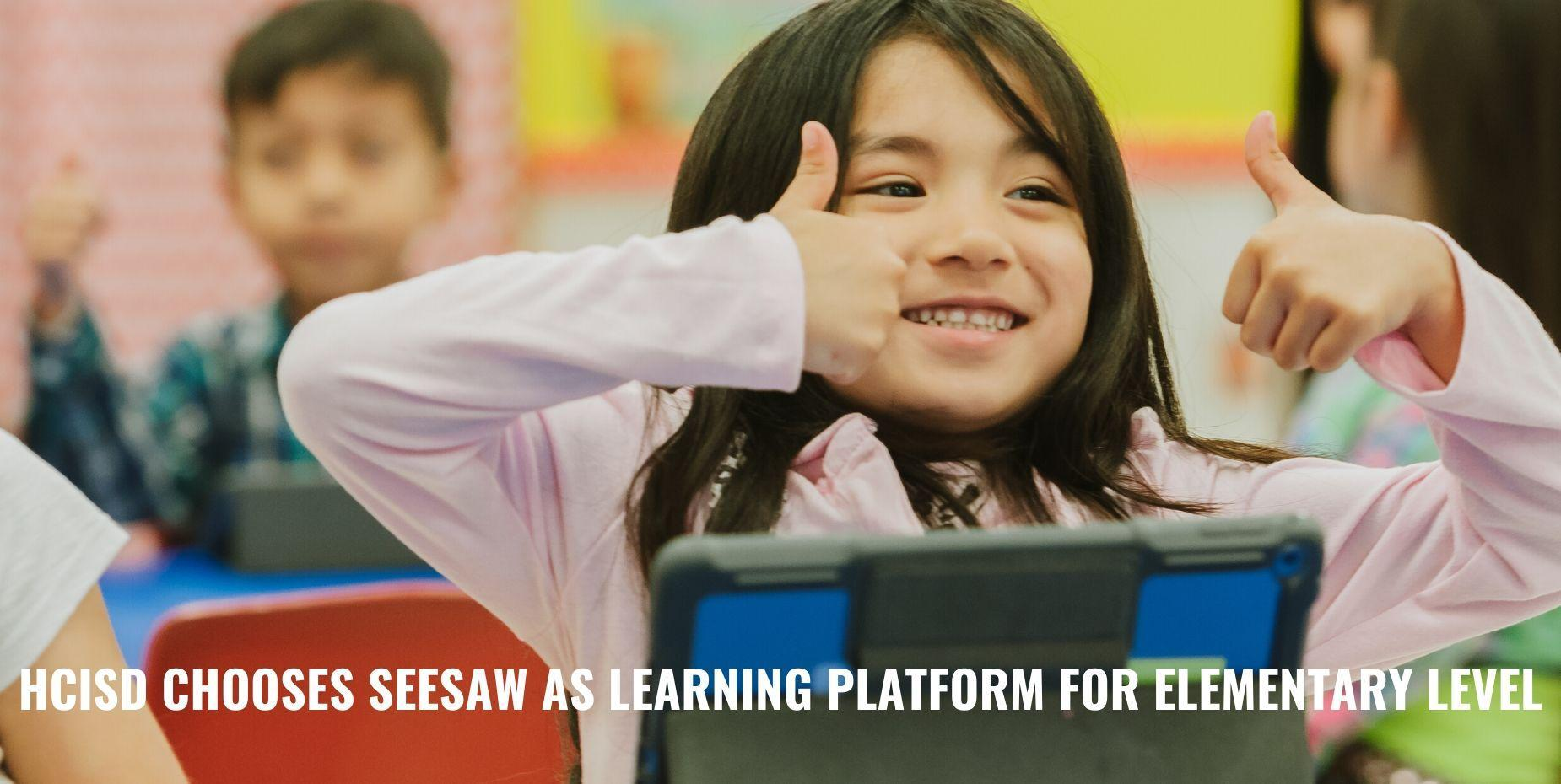 HCISD chooses Seesaw as learning platform for elementary level
