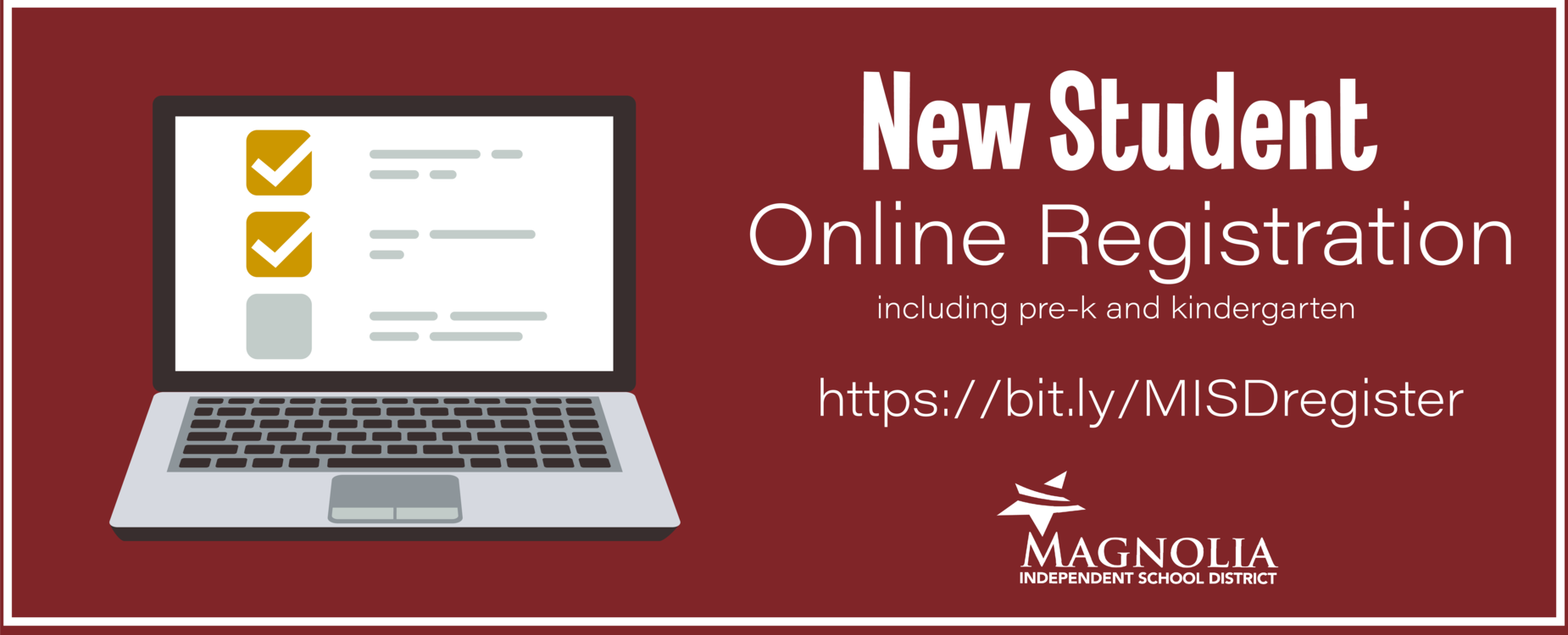 New to Magnolia ISD? Click on the image to register your student/s today.