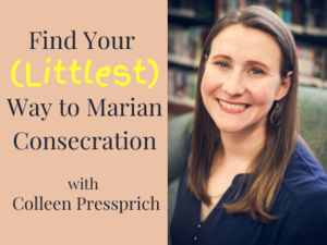Find Your (Littlest) Way to Marian Consecration (1).png