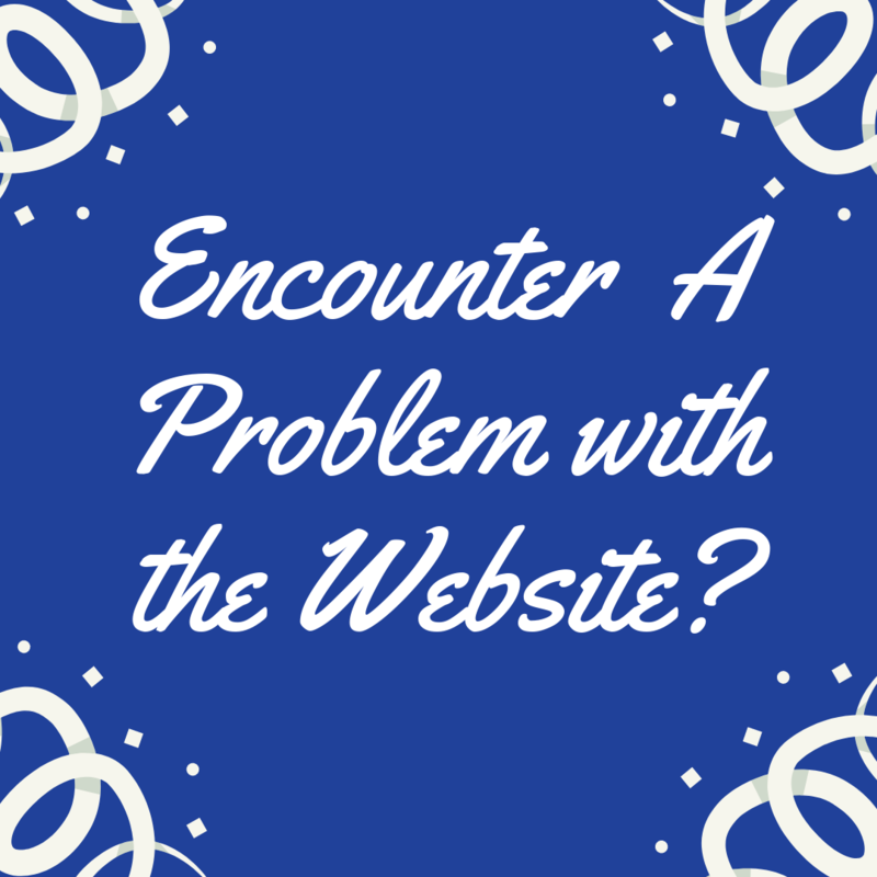 Encounter a problem with the website?