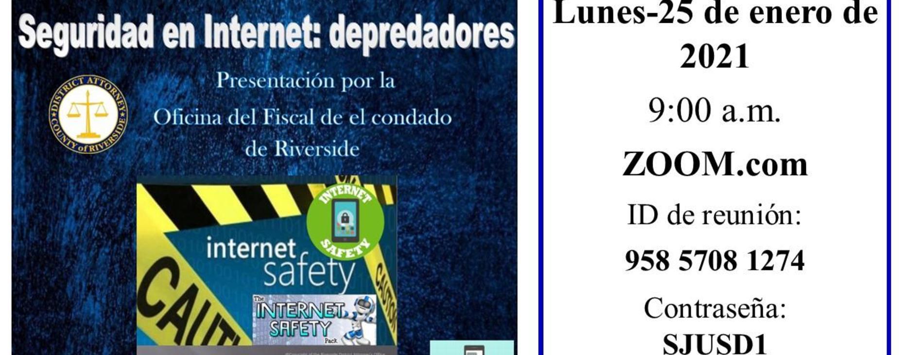 Seguridad en Internet: depredadores Presentacion por la Oficina del Fiscal de el condado de Riverside Lunes-25 de enero de 2021, 9am via Zoom.com