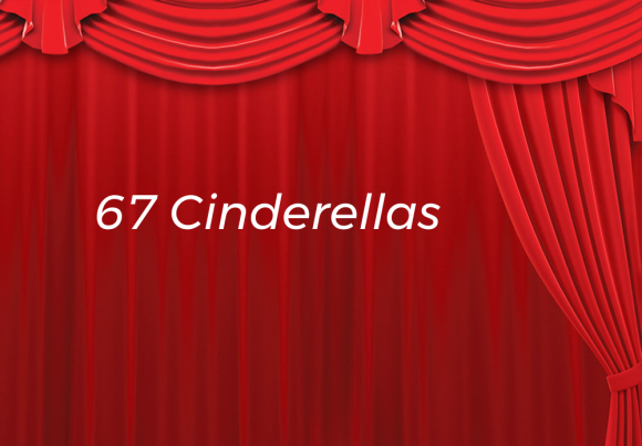 67 Cinderellas